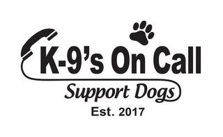 K-9'S ON CALL SUPPORT DOGS EST. 2017 trademark