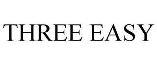 THREE EASY trademark
