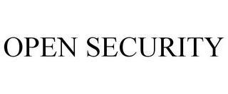 OPEN SECURITY trademark