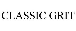 CLASSIC GRIT trademark
