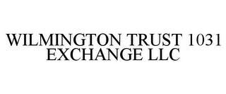 WILMINGTON TRUST 1031 EXCHANGE LLC trademark