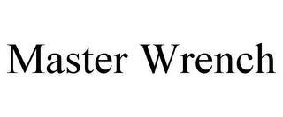 MASTER WRENCH trademark