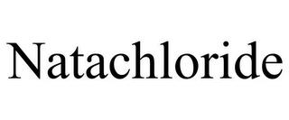 NATACHLORIDE trademark