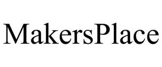 MAKERSPLACE trademark