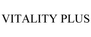 VITALITY PLUS trademark