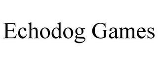 ECHODOG GAMES trademark