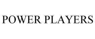 POWER PLAYERS trademark