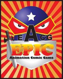 EACG EPIC ANIMATION COMIC GAME trademark