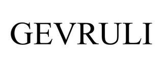 GEVRULI trademark