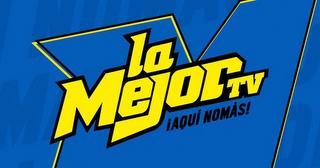 LA MEJORTV AQUI NOMAS! trademark