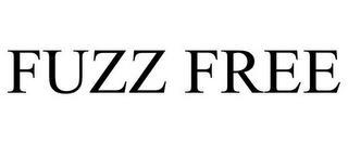 FUZZ FREE trademark
