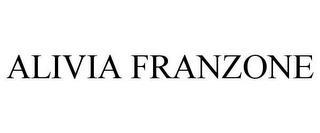 ALIVIA FRANZONE trademark