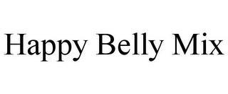 HAPPY BELLY MIX trademark