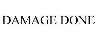 DAMAGE DONE trademark