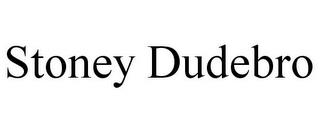 STONEY DUDEBRO trademark