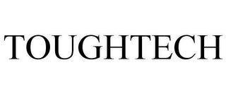 TOUGHTECH trademark