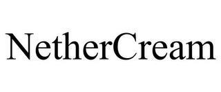 NETHERCREAM trademark