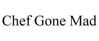 CHEF GONE MAD trademark