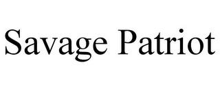 SAVAGE PATRIOT trademark