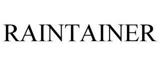 RAINTAINER trademark