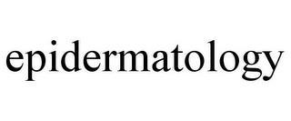 EPIDERMATOLOGY trademark