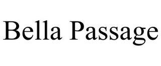 BELLA PASSAGE trademark