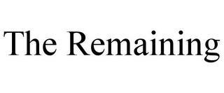 THE REMAINING trademark