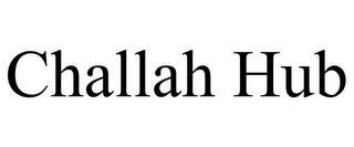 CHALLAH HUB trademark