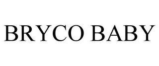 BRYCO BABY trademark