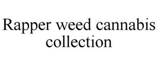 RAPPER WEED CANNABIS COLLECTION trademark