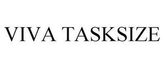 VIVA TASKSIZE trademark