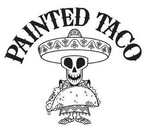 PAINTED TACO trademark
