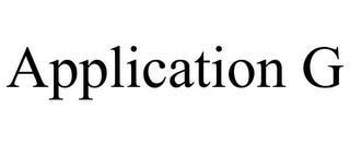 APPLICATION G trademark