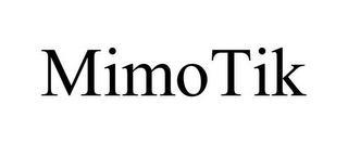 MIMOTIK trademark