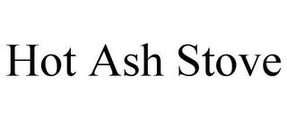 HOT ASH STOVE trademark