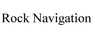 ROCK NAVIGATION trademark