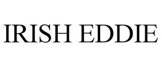 IRISH EDDIE trademark