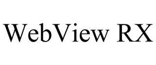 WEBVIEW RX trademark