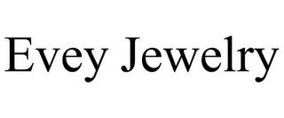 EVEY JEWELRY trademark
