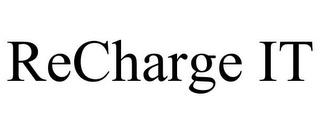 RECHARGE IT trademark