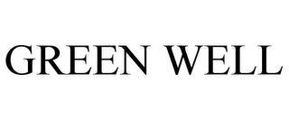 GREEN WELL trademark