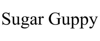 SUGAR GUPPY trademark