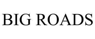 BIG ROADS trademark