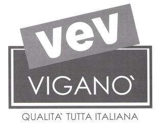 VEV VIGANO QUALITA TUTTA ITALIANA trademark