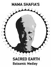 MAMA SHAFIA'S SACRED EARTH BALSAMIC MEDLEY trademark