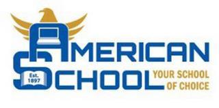 AMERICAN SCHOOL YOUR SCHOOL OF CHOICE EST. 1897 trademark