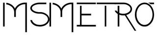 MSMETRO trademark