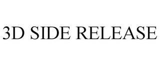 3D SIDE RELEASE trademark