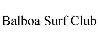 BALBOA SURF CLUB trademark