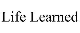 LIFE LEARNED trademark
